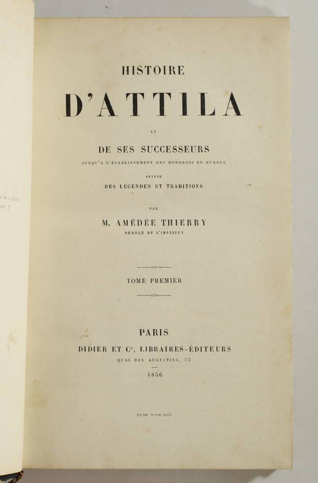 [Huns, Hongrie] THIERRY - Histoire d Attila et de ses successeurs - 1856 - Photo 1, livre rare du XIXe siècle