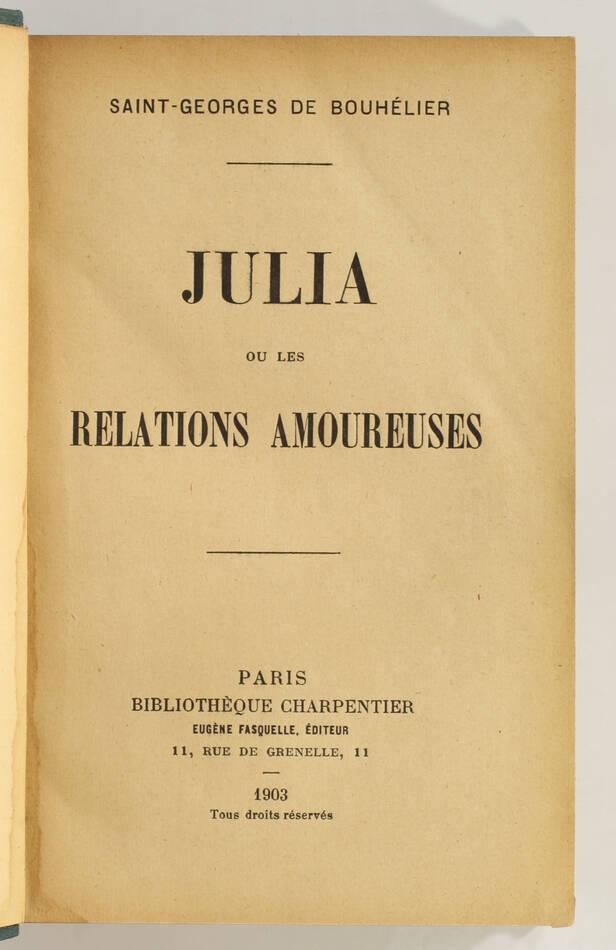 SAINT-GEORGES - Julia ou ses relations amoureuses - 1903 - Envoi - Photo 0, livre rare du XXe siècle