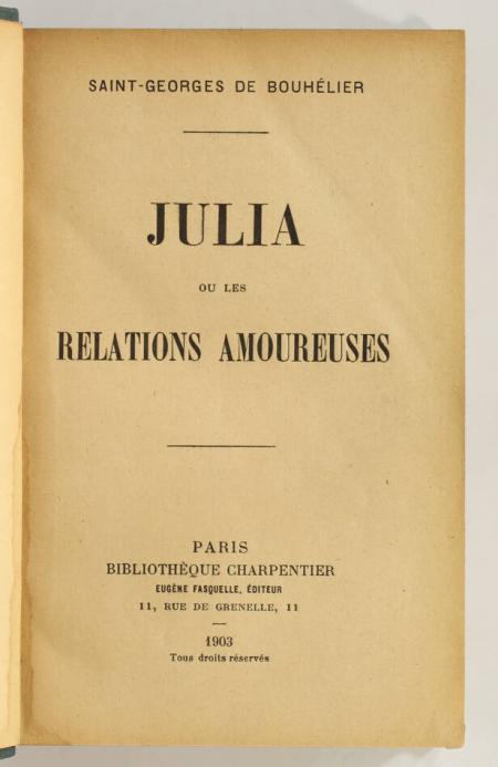 SAINT-GEORGES de BOUHELIER [LEPELLETIER de BOUHELIER (Stéphane-Georges), dit]. Julia ou ses relations amoureuses, livre rare du XXe siècle