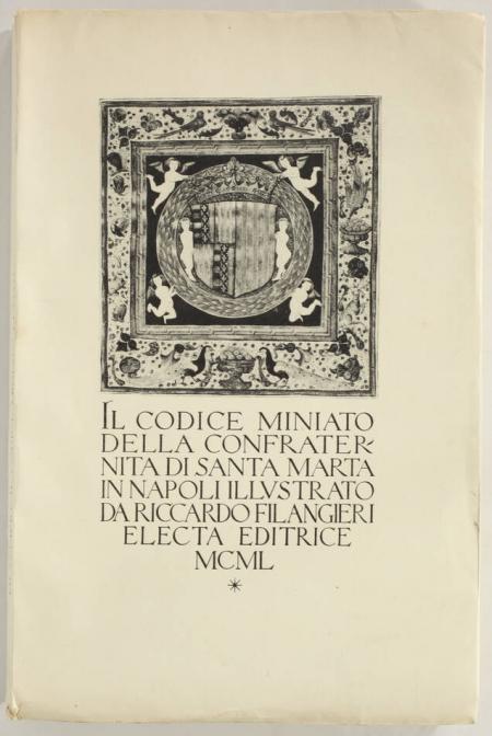 FILANGIERI Riccardo. Il codice miniato della confraternita di Santa Marta in Napoli illustrato da Riccardo Filangieri, livre rare du XXe siècle