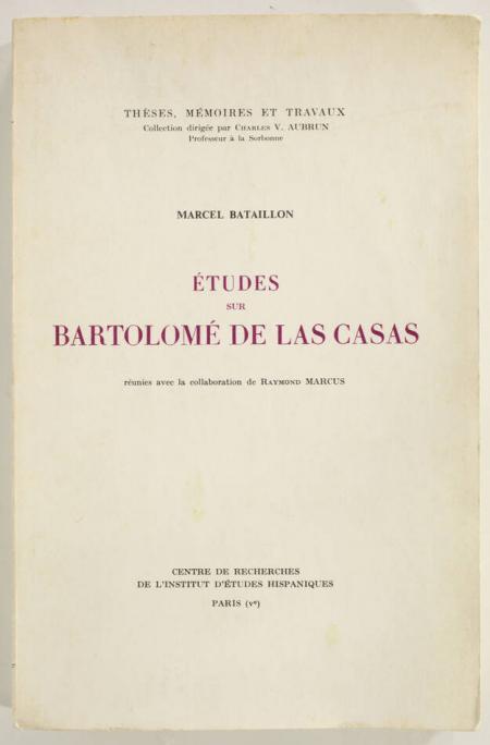 BATAILLON (Marcel). Etudes sur Bartolomé de Las Casas, réunies avec la collaboration de Raymond Marcus, livre rare du XXe siècle