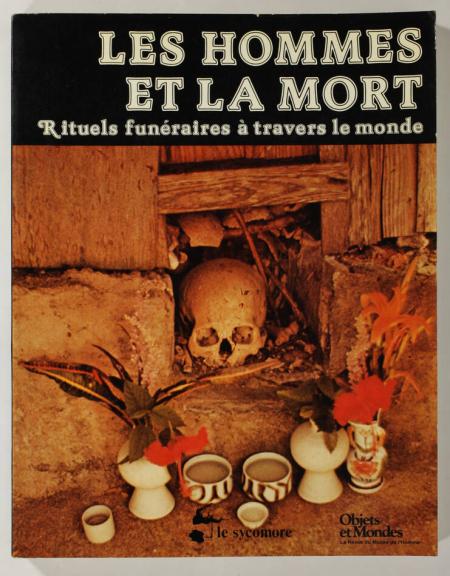 GUIART (Textes rassemblés et présentés par Jean). Les hommes et la mort. Rituels funéraires à travers le monde, livre rare du XXe siècle