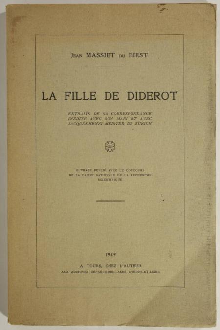 MASSIET du BIEST (Jean). La fille de Diderot. Extraits de sa correspondance inédite avec son mari et avec Jacques-Henri Meister, de Zurich, livre rare du XXe siècle