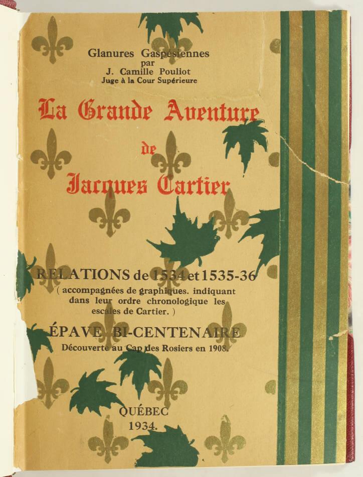 Aventure de Jacques Cartier - Epave bi-centenaire au cap des Rosiers en 1908 - Photo 1, livre rare du XXe siècle