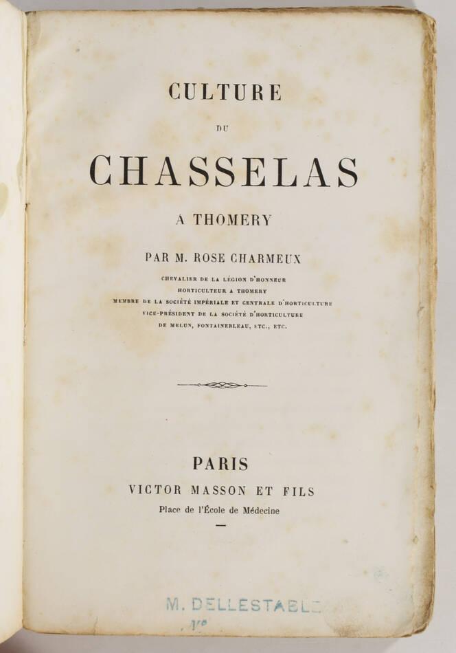 [Oenologie] CHARMEUX - Culture du chasselas à Thomery - (1863) - Photo 0, livre rare du XIXe siècle