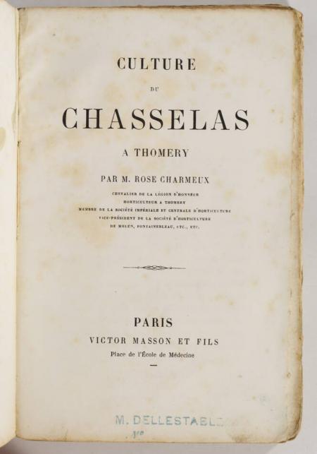 CHARMEUX (M. Rose). Culture du chasselas à Thomery, livre rare du XIXe siècle