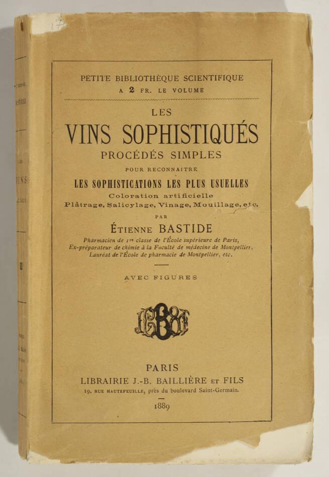 [Oenologie Vins] BASTIDE - Les vins sophistiqués. Procédés simples - 1889 - Photo 1, livre rare du XIXe siècle
