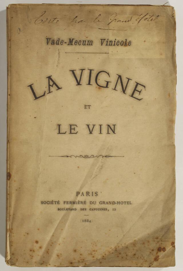 [Oenologie Vins] Vade-mecum vinicole. La vigne et le vin - 1884 - Photo 0, livre rare du XIXe siècle