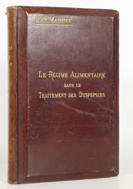 MATHIEU (Dr. A.). Le régime alimentaire dans le traitement des dyspepsies, livre rare du XIXe siècle