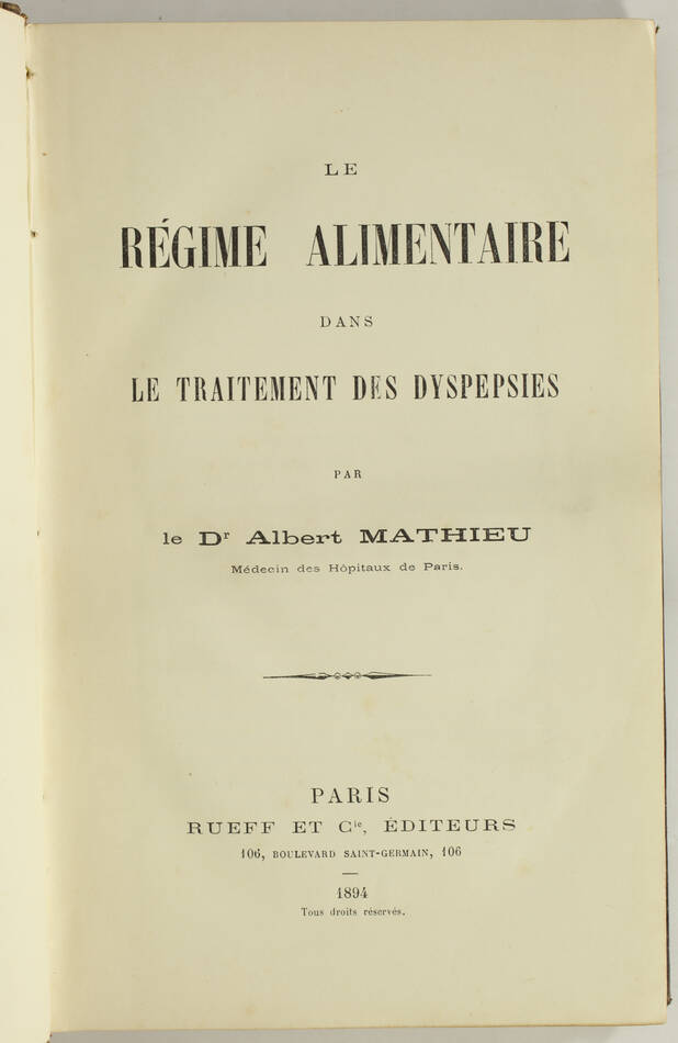 [Médecine Cuisine] Régime alimentaire dans le traitement des dyspepsies - 1894 - Photo 1, livre rare du XIXe siècle