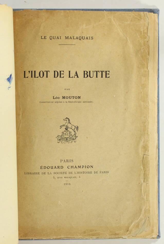 [Paris] Léo MOUTON - Le quai Malaquais - L îlot de la butte - 1915 - Photo 1, livre rare du XXe siècle
