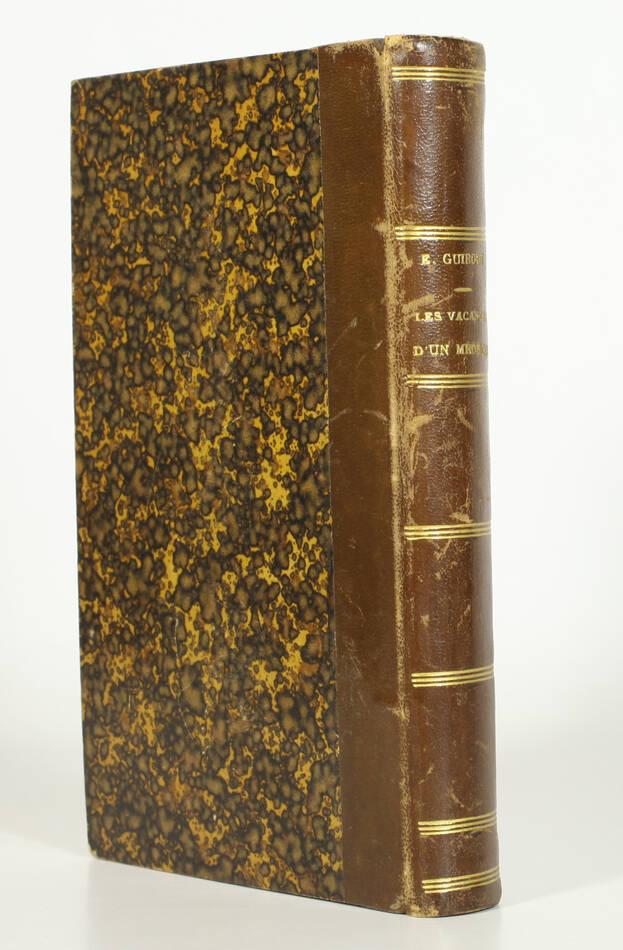 GUIBOUT - Les vacances d un médecin - 1880 - Envoi - Photo 1, livre rare du XIXe siècle