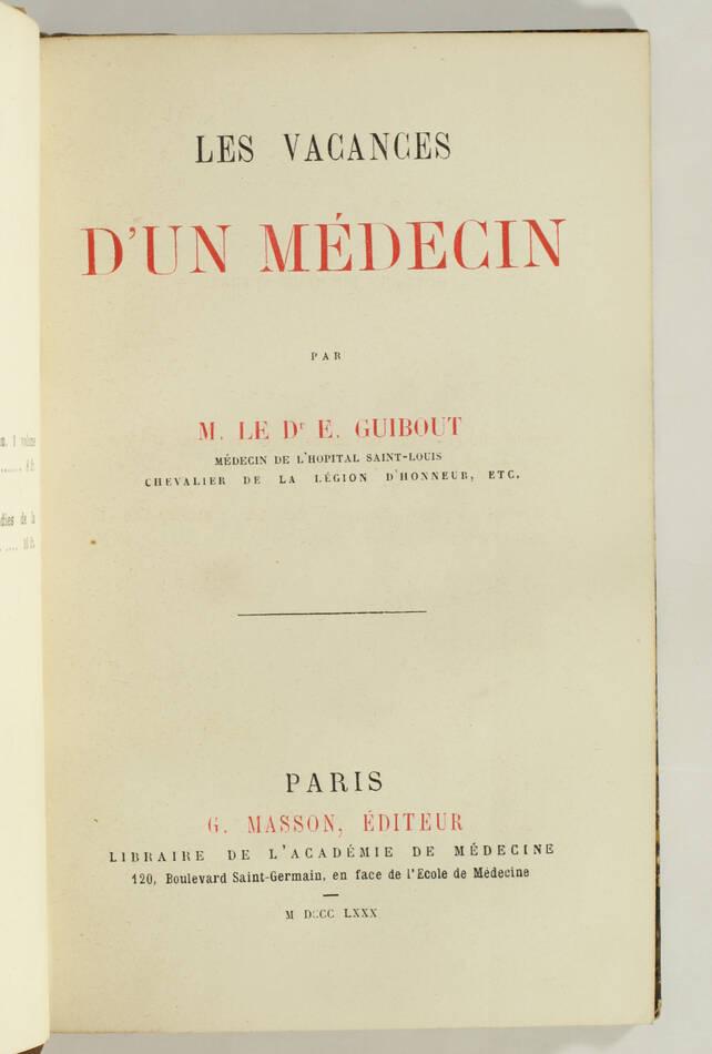 GUIBOUT - Les vacances d un médecin - 1880 - Envoi - Photo 2, livre rare du XIXe siècle