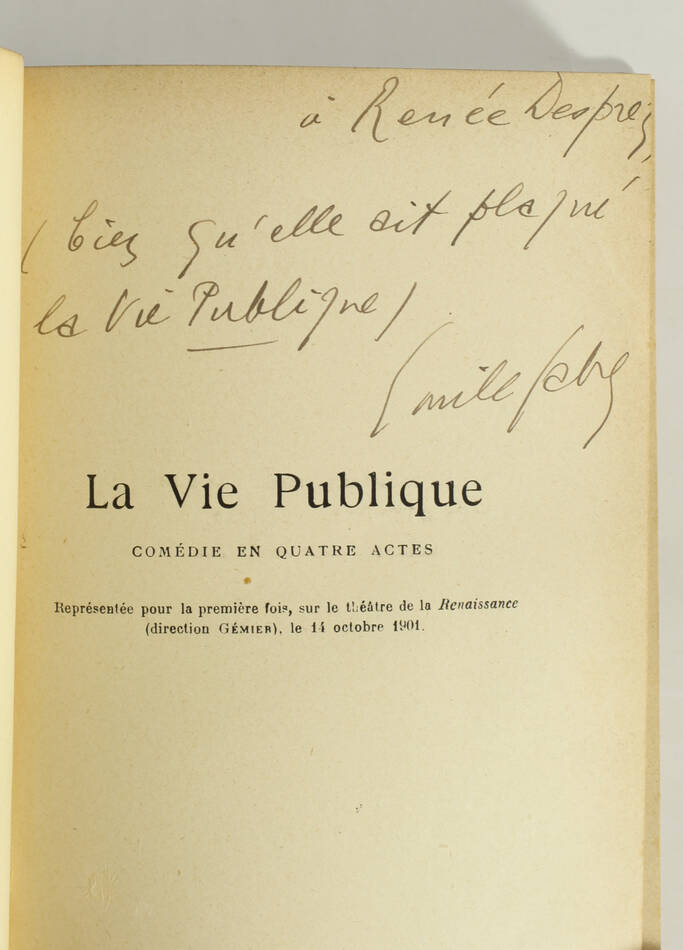 FABRE - La vie publique - Comédie en quatre actes - 1902 - Envoi - Photo 0, livre rare du XXe siècle