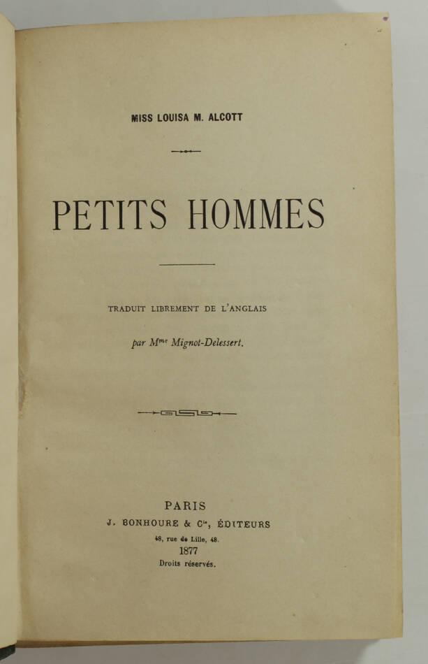 ALCOTT - Petits hommes - Traduit de l anglais par Mme Mignot-Delessert - 1877 - Photo 1, livre rare du XIXe siècle