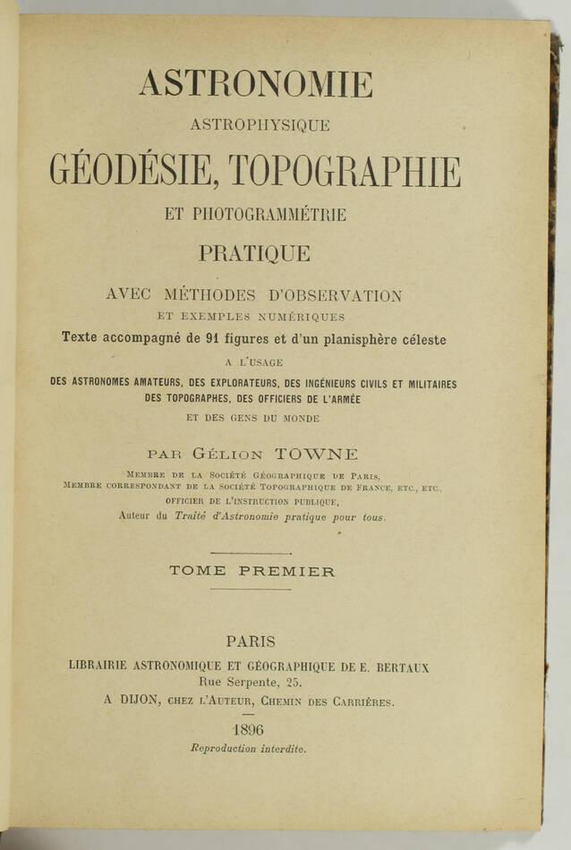 TOWNE - Astronomie, astrophysique, topographie - Bertaux, 1896 - Photo 2, livre rare du XIXe siècle
