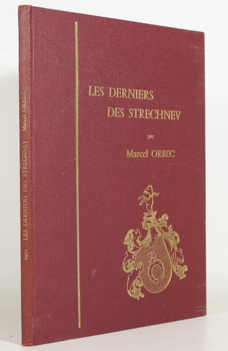 ORBEC (Marcel). Les derniers des Strechnev. L'histoire d'un nom jadis illustre en Russie, livre rare du XXe siècle