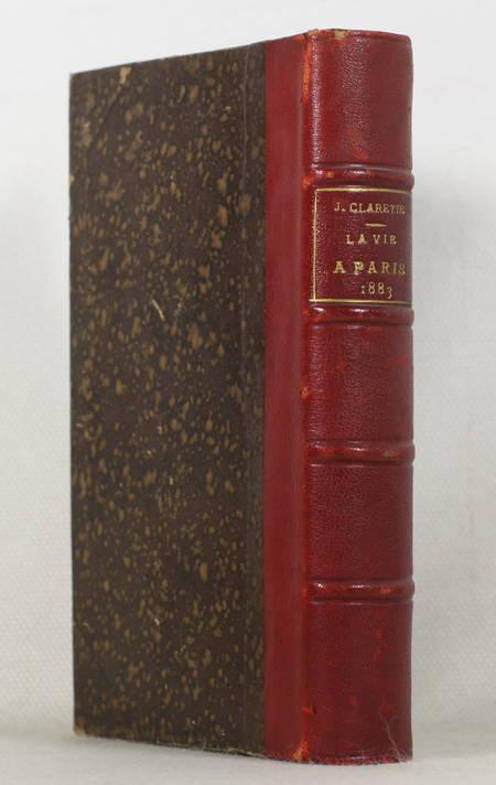 CLARETIE (Jules). La vie à Paris. 1883. Quatrième année, livre rare du XIXe siècle