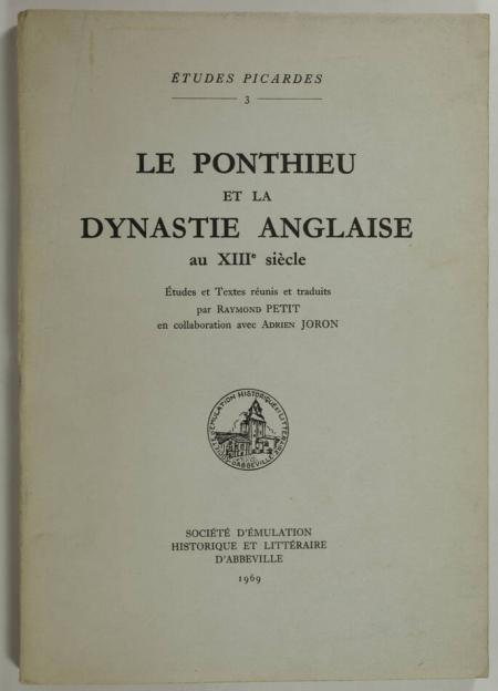 PETIT (RAymond) et  JORON (Adrien). Le Ponthieu sous la dynastie anglaise au XIIIe siècle, livre rare du XXe siècle