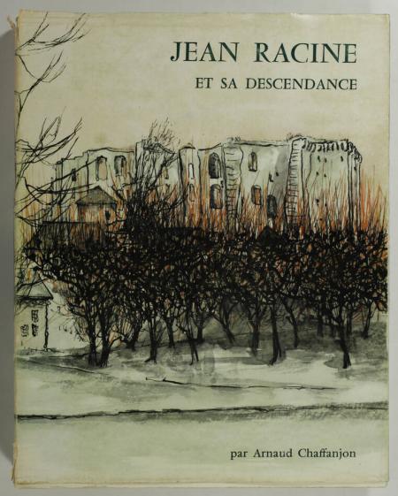 CHAFFANJON (Arnaud). Jean Racine et sa descendance, livre rare du XXe siècle