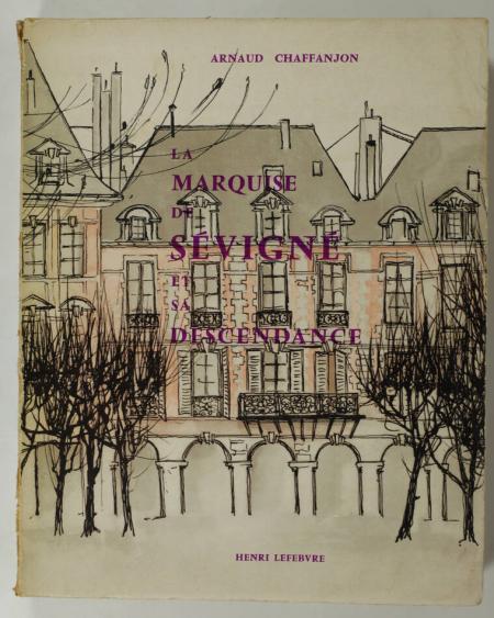 CHAFFANJON (Arnaud). La marquise de Sévigné et sa descendance, livre rare du XXe siècle