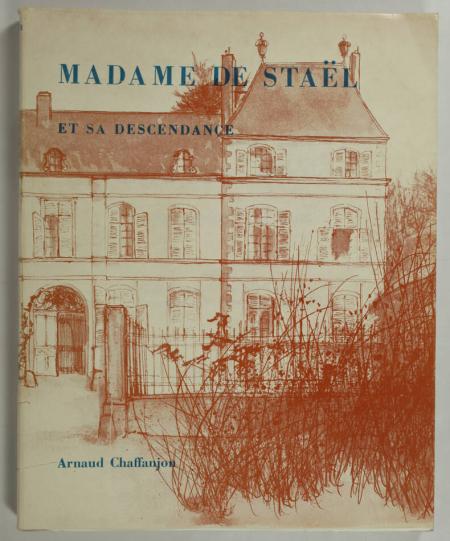 CHAFFANJON (Arnaud). Madame de Staël et sa descendance, livre rare du XXe siècle