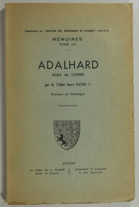 PELTIER (Abbé Henri). Adalhard, abbé de Corbie, livre rare du XXe siècle