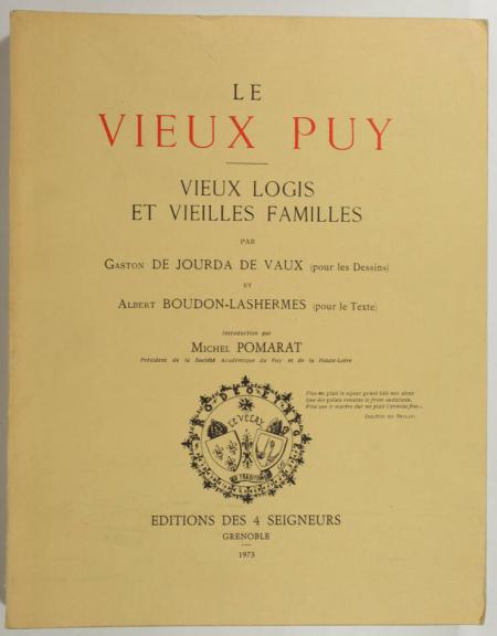 JOURDA de VAUX (Gaston, dessins de) et BOUDON-LASHERMES (Albert). Le vieux Puy. Vieux logis et vieilles familles, livre rare du XXe siècle