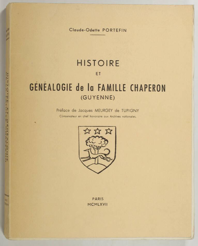 PORTEFIN - Histoire et généalogie de la famille Chaperon (Guyenne) - 1967 - Photo 0, livre rare du XXe siècle