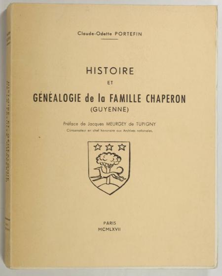 PORTEFIN (Claude-Odette). Histoire et généalogie de la famille Chaperon (Guyenne), livre rare du XXe siècle