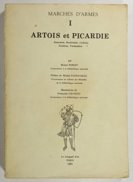 POPOFF (Michel). Marches d'armes I : Artois et Picardie: Beauvaisis, Boulonnais, Corbiois, Ponthieu, Vermandois, livre rare du XXe siècle