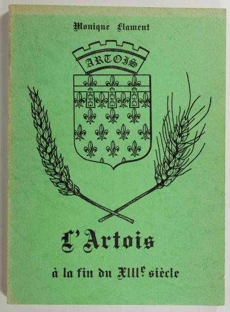 FLAMENT (Monique). L'Artois à la fin du XIIIe siècle, livre rare du XXe siècle