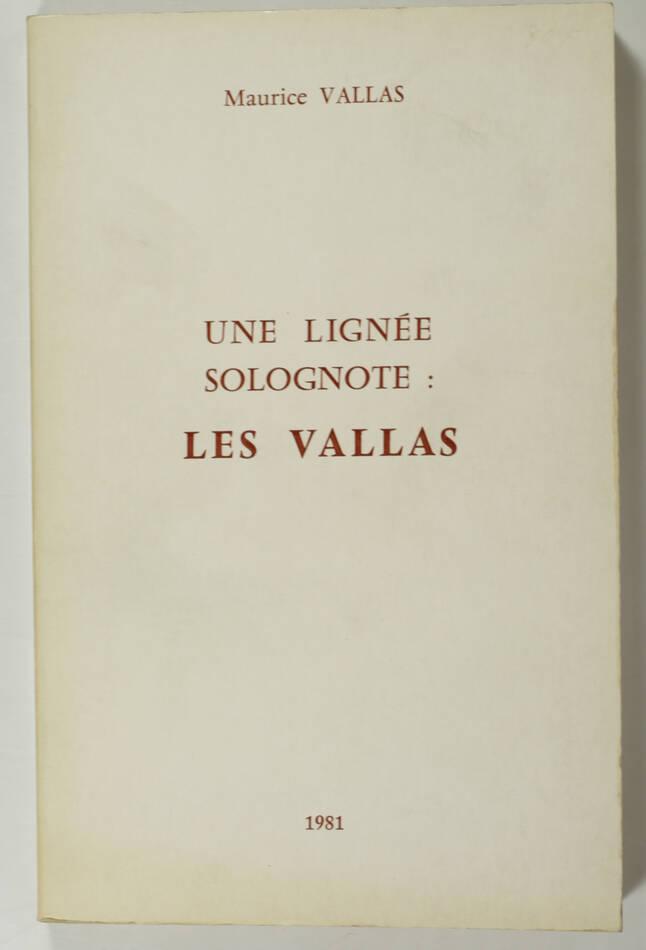 [Sologne Généalogie] VALLAS - Une lignée solognote : les Vallas - 1981 - Photo 0, livre rare du XXe siècle