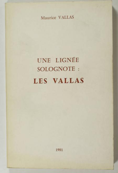 VALLAS (Maurice). Une lignée solognote : les Vallas, livre rare du XXe siècle