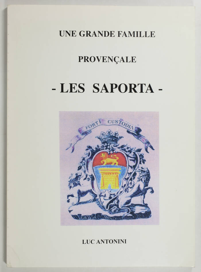ANTONINI - Une grande famille provençale - Les Saporta - 1999 - Photo 0, livre rare du XXe siècle