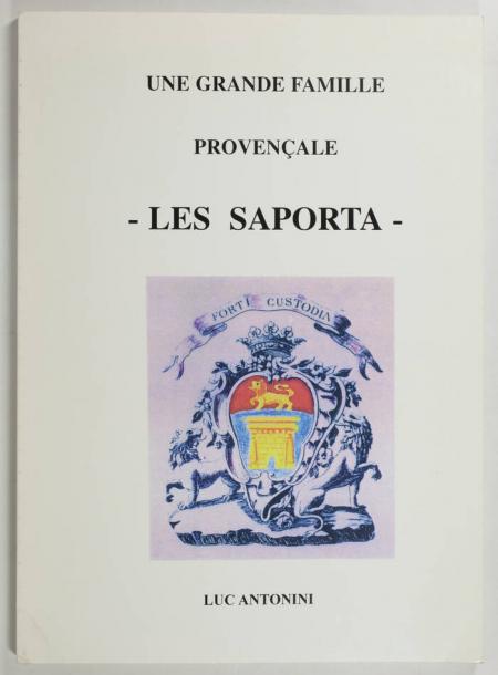 ANTONINI (Luc). Une grande famille provençale. Les Saporta, livre rare du XXe siècle