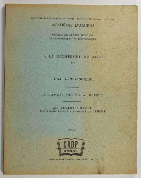 SOLENTE (Robert). Essai généalogique. La famille Solente à Mametz, livre rare du XXe siècle