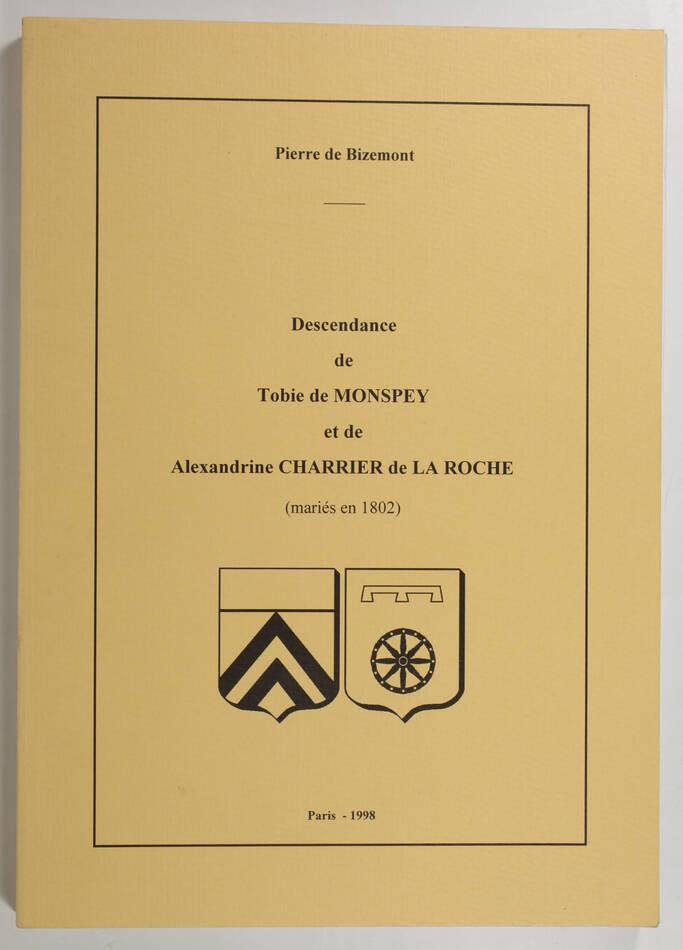BIZEMONT - Descendance de Tobie de Monspey et de Charrier de la Roche - Photo 0, livre rare du XXe siècle