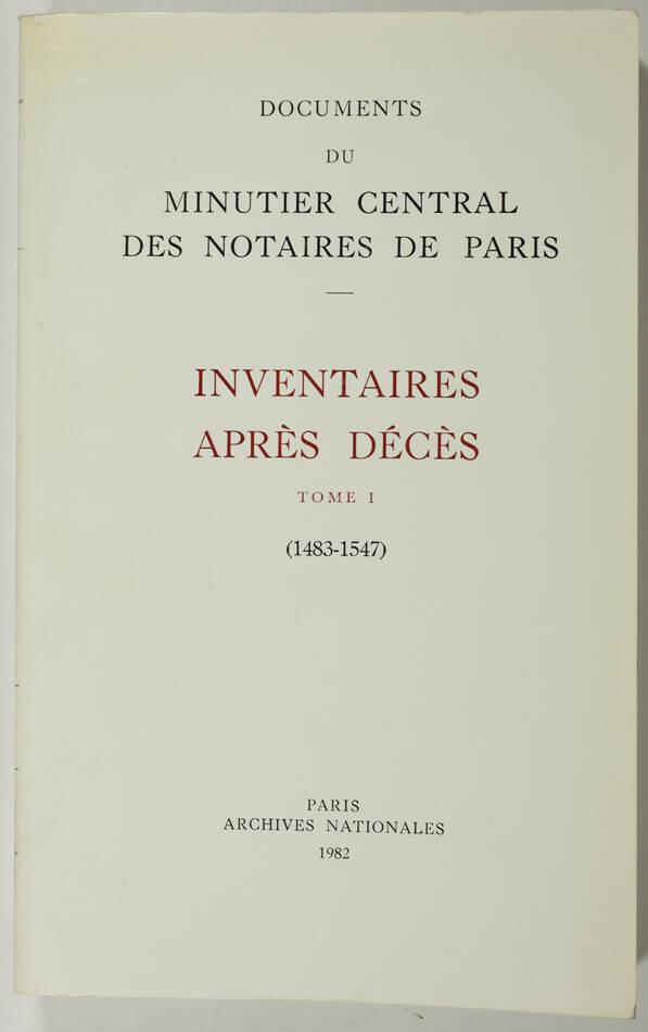 JURGENS  - Minutier des notaires de Paris - Inventaires après décès 1483-1547 - Photo 0, livre rare du XXe siècle
