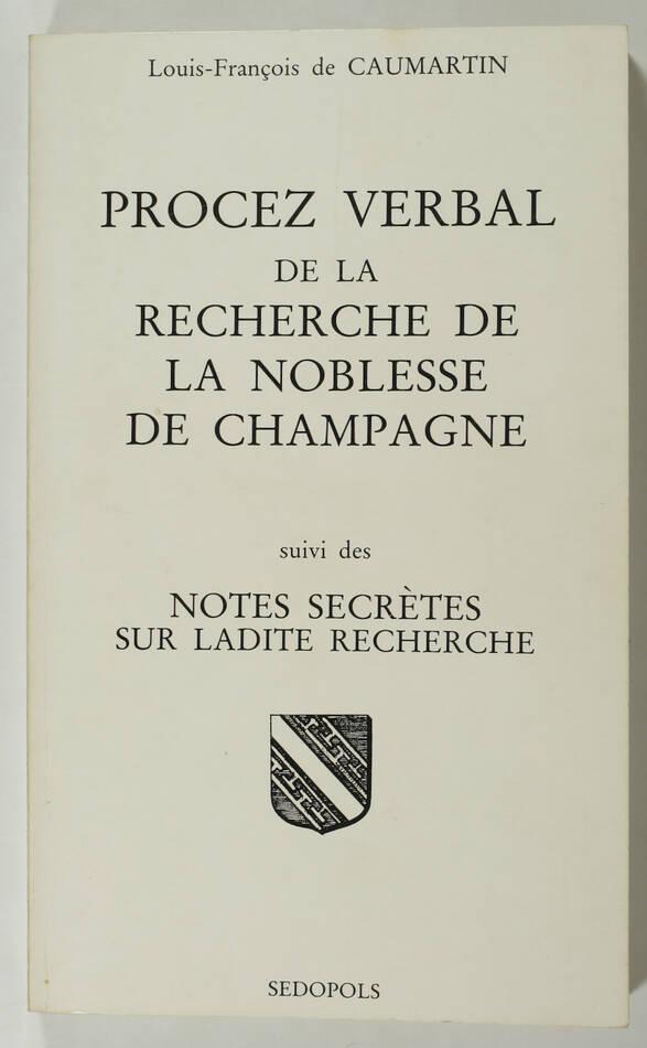CAUMARTIN - Procez verbal de la recherche de la noblesse de Champagne - 1982 - Photo 0, livre rare du XXe siècle