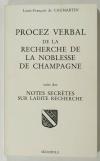 CAUMARTIN (Louis-François de) et HOZIER (d'). Procez verbal de la recherche de la noblesse de Champagne. Suivi des notes secrètes sur ladite recherche