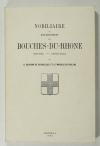 GOURDON de GENOUILLAC (H.) et PIOLENC (Marquis de). Nobiliaire du départment des Bouches-du-Rhone. Histoire, généalogies