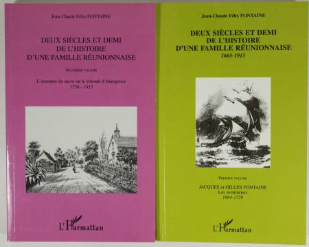 FONTAINE (Jean-Claude Félix). Deux siècles et demi de l'histoire d'une famille réunionnaise, 1665-1915, livre rare du XXIe siècle