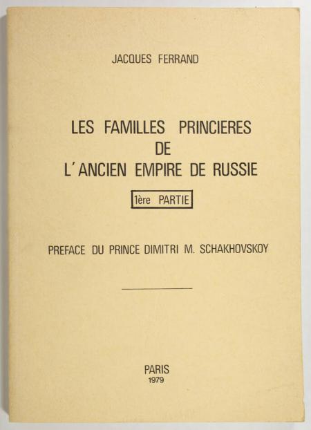 FERRAND (Jacques). Les familles princières de l'ancien empire de Russie. Iere série, livre rare du XXe siècle