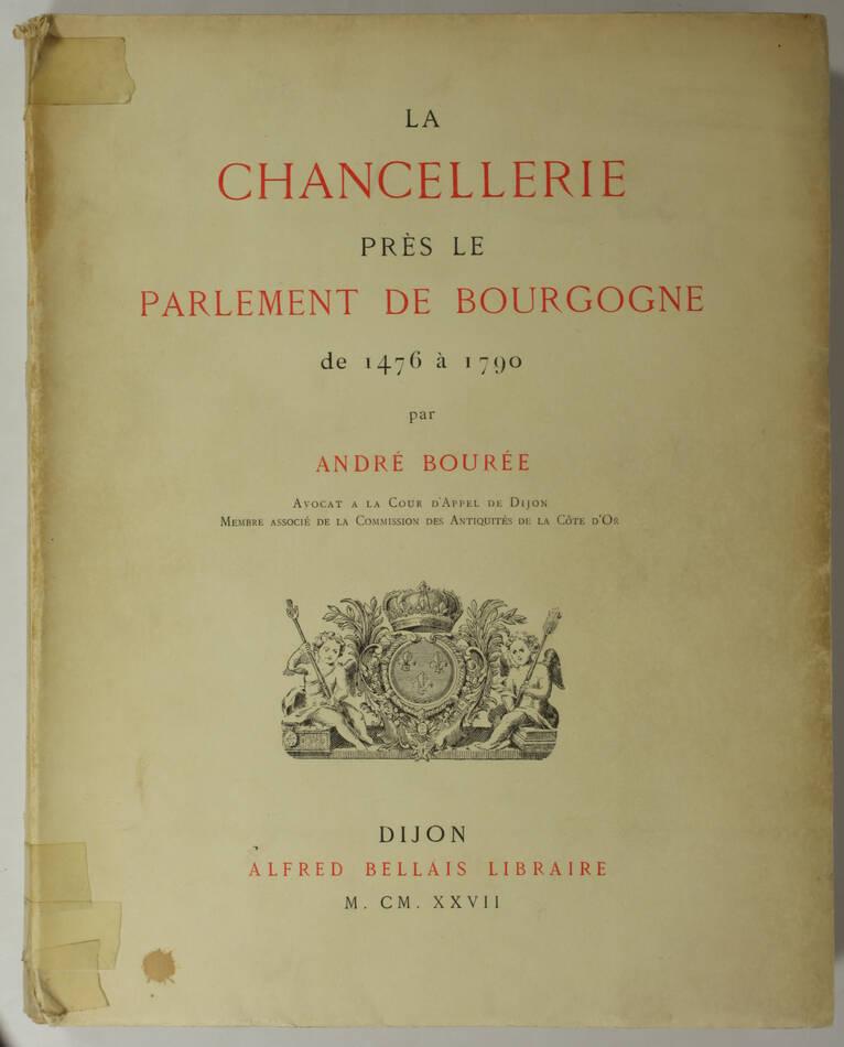 La Chancellerie près le parlement de Bourgogne de 1476 à 1790 - Généalogies - Photo 0, livre rare du XXe siècle