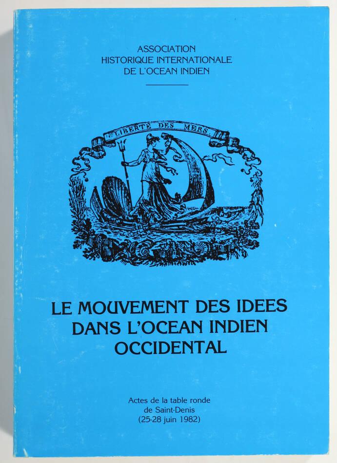 Le mouvement des idées dans l océan Indien occidental - La Réunion, juin 1982 - Photo 0, livre rare du XXe siècle