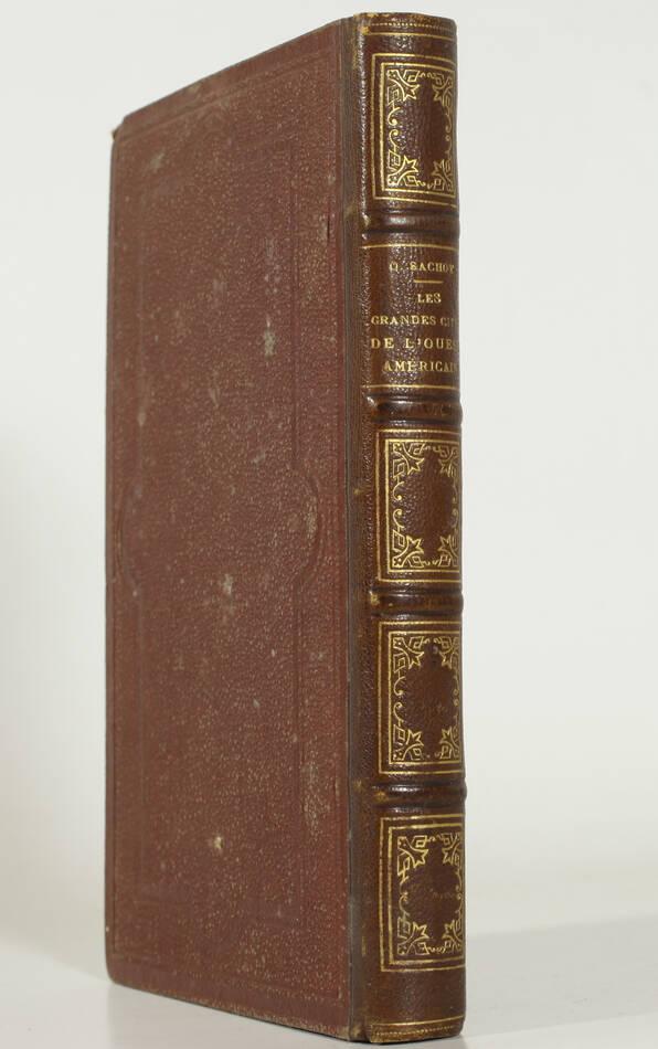 SACHO - Les grandes cités de l ouest américain - Tableaux de moeurs - 1874 - Photo 1, livre rare du XIXe siècle