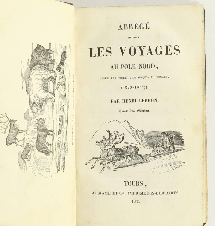 LEBRUN - Voyages au pôle Nord (1380-1836) - Mame, 1841 - Figures - Photo 2, livre rare du XIXe siècle