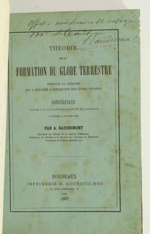 BAUDRIMONT - Théorie de la formation du globe terrrestre - 1867 - Envoi - Photo 1, livre rare du XIXe siècle