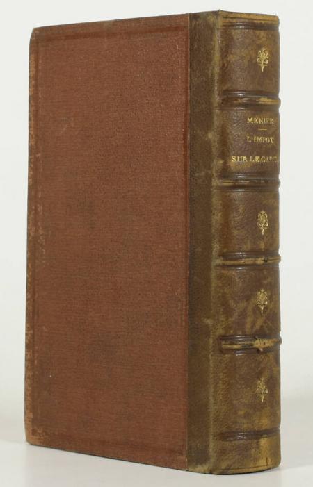 MENIER (Emile-Justin). Théorie et application de l'impôt sur le capital, livre rare du XIXe siècle